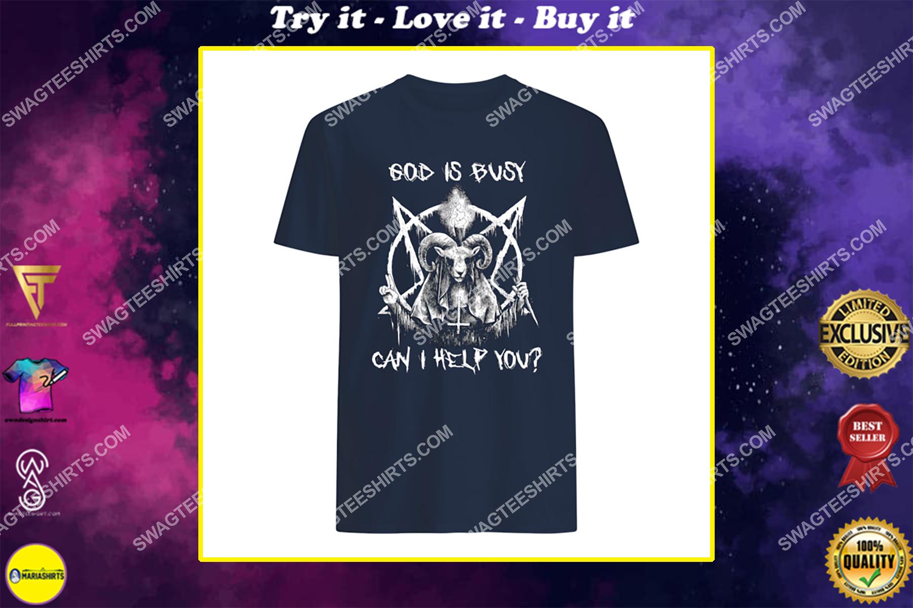 God is busy can i help you satanic halloween shirt