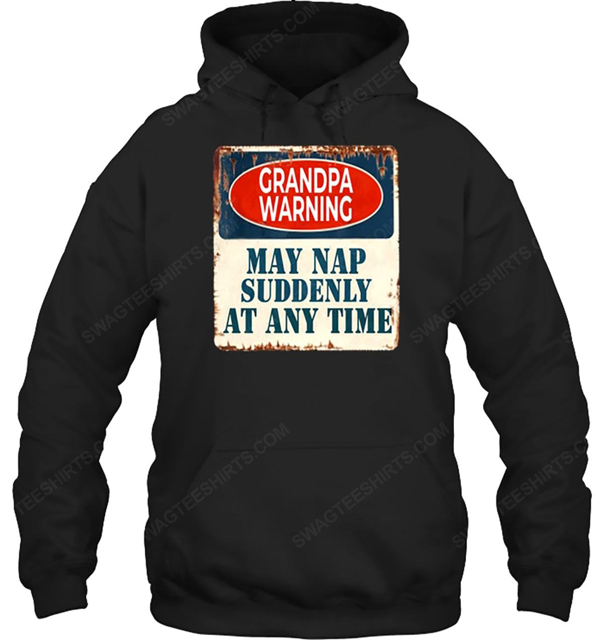 Grandpa warning may nap suddenly at any time hoodie 1