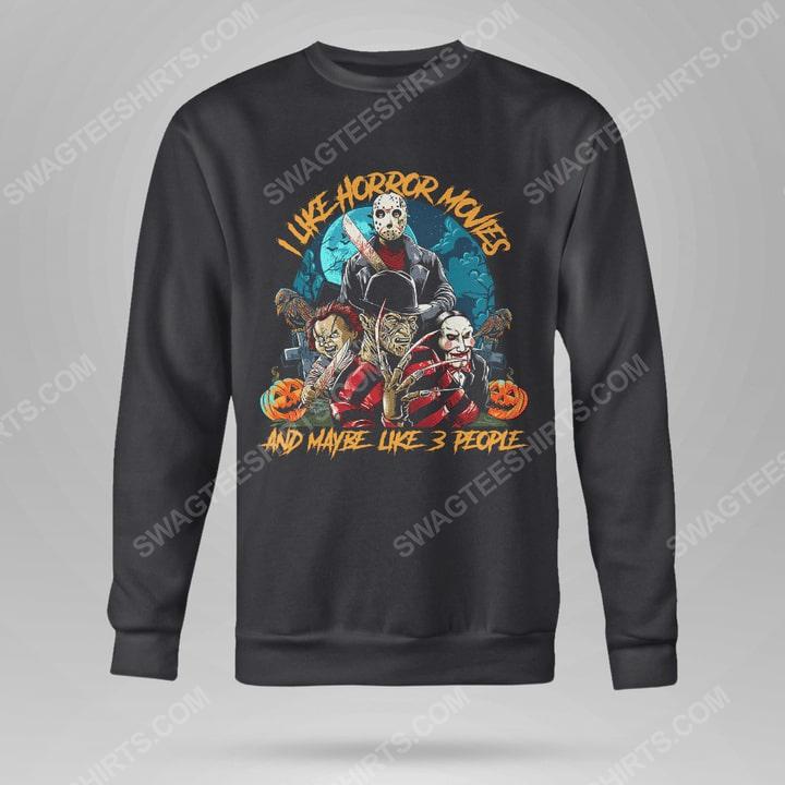 Halloween i like horror movies and maybe like 3 people sweatshirt(1)
