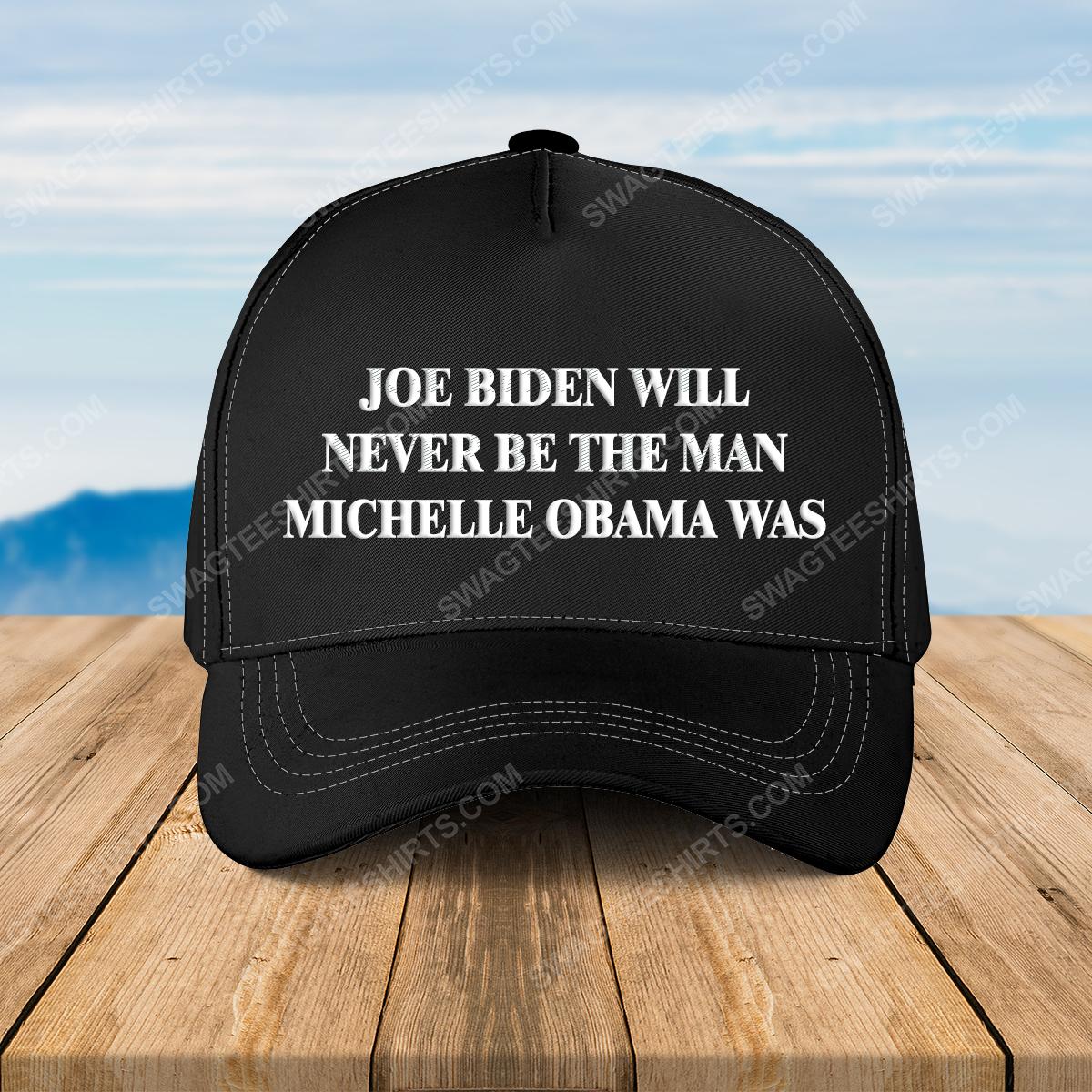 Joe biden will never be the man michelle obama was full print classic hat 1 - Copy (2)