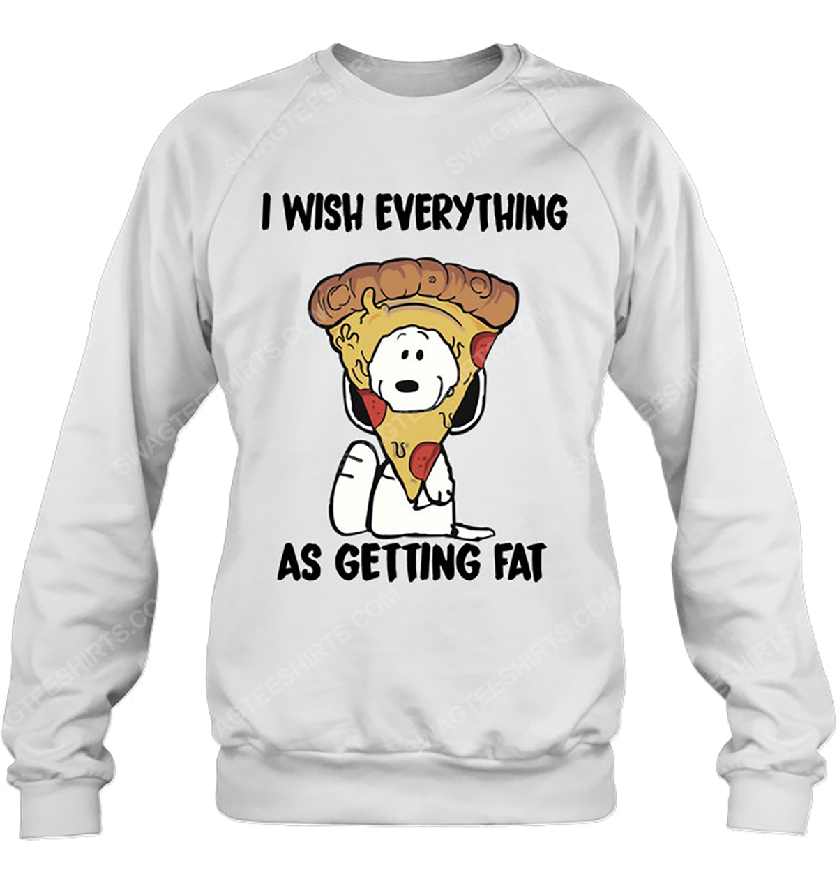 Snoopy and pizza i wish everything as getting eat sweatshirt 1