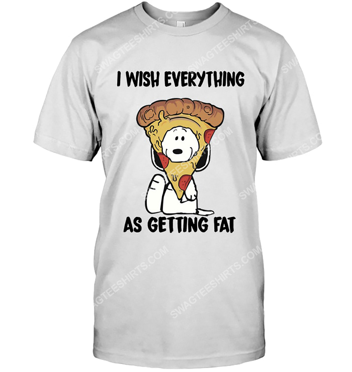 Snoopy and pizza i wish everything as getting eat tshirt 1
