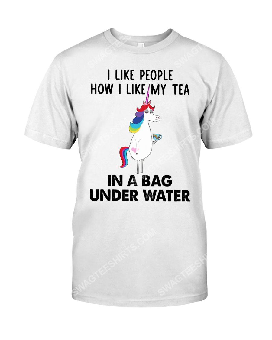 Unicorn i like people how i like my tea in a bag under water tshirt 1