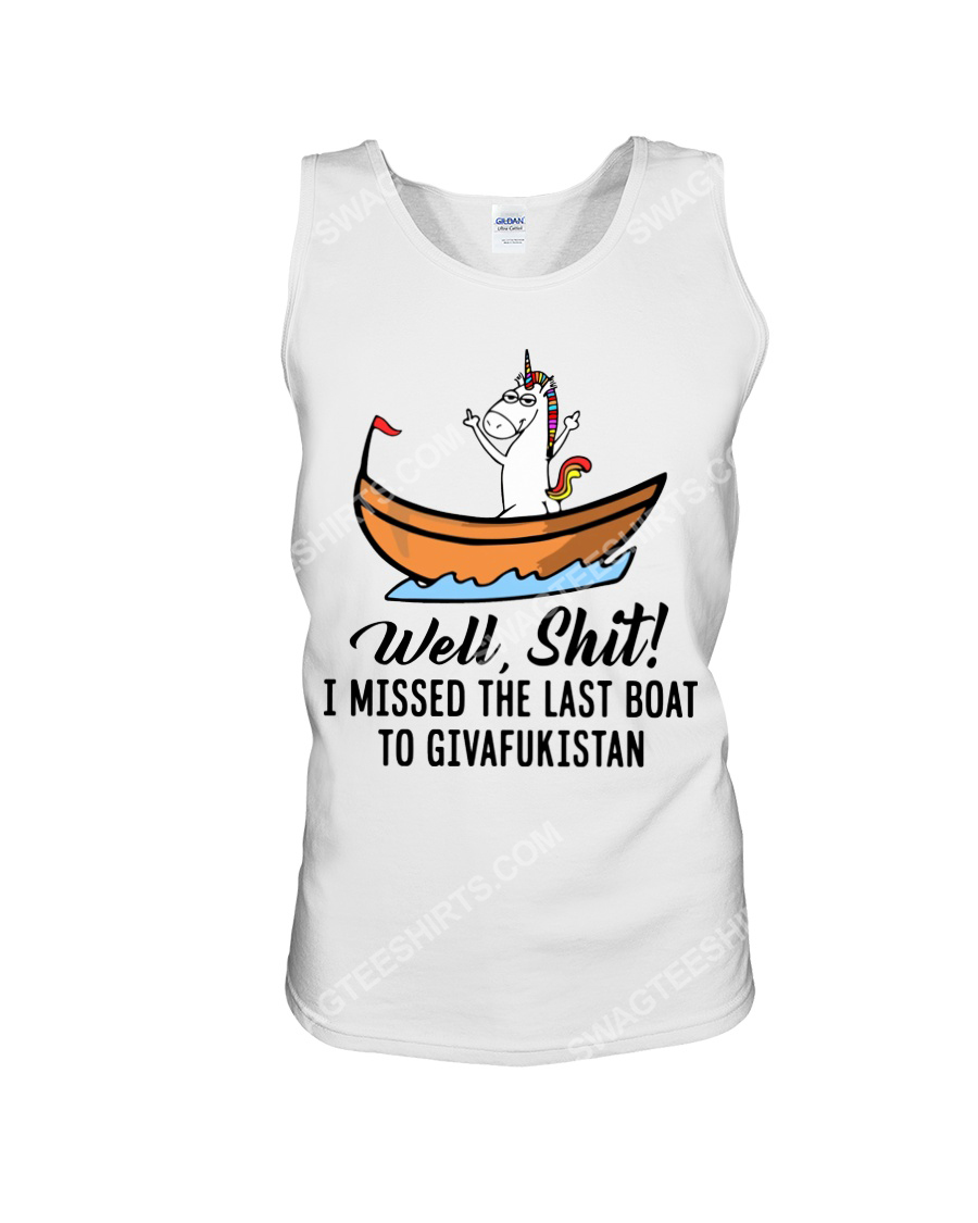 Unicorn i missed the last boat to givafukistan tank top 1