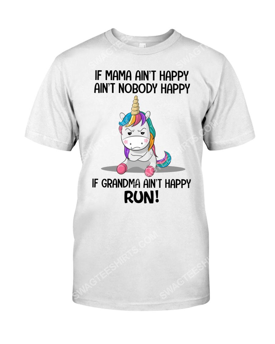 Unicorn if mama ain't happy ain't nobody happy if grandma ain't happy run tshirt 1