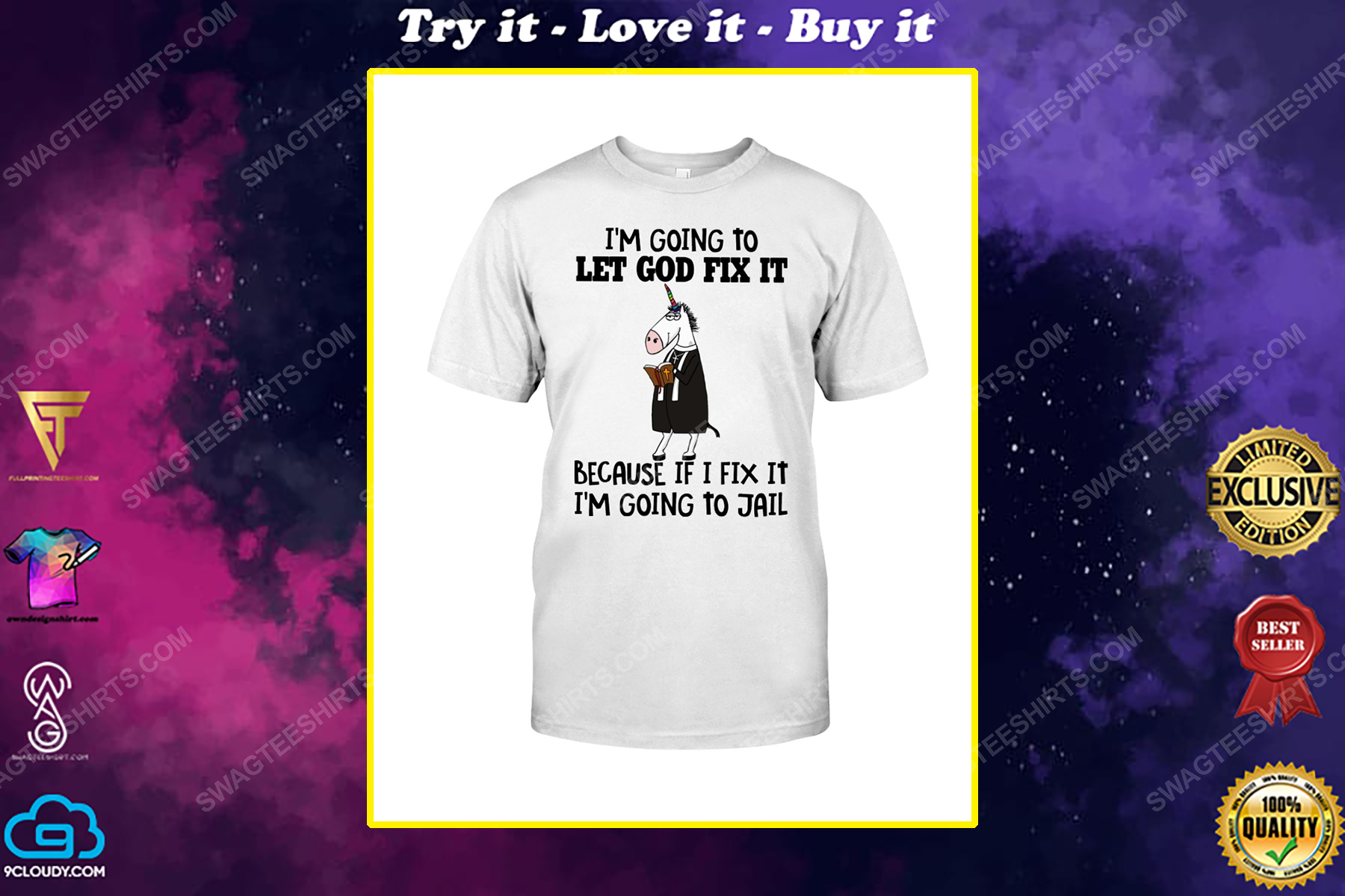 Unicorn i'm going to let god fix it because i fix it i'm going to jail shirt