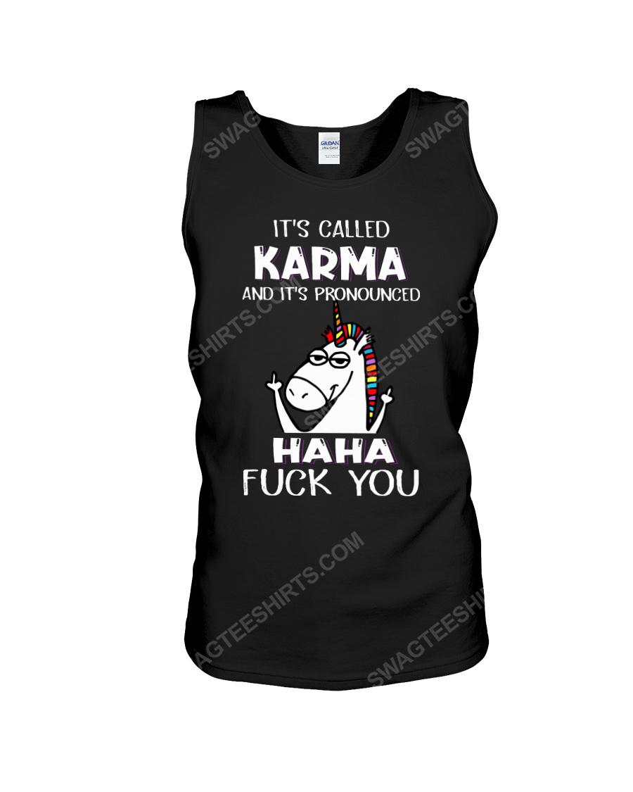 Unicorn it's called karma and it's pronounced haha fuck you tank top 1