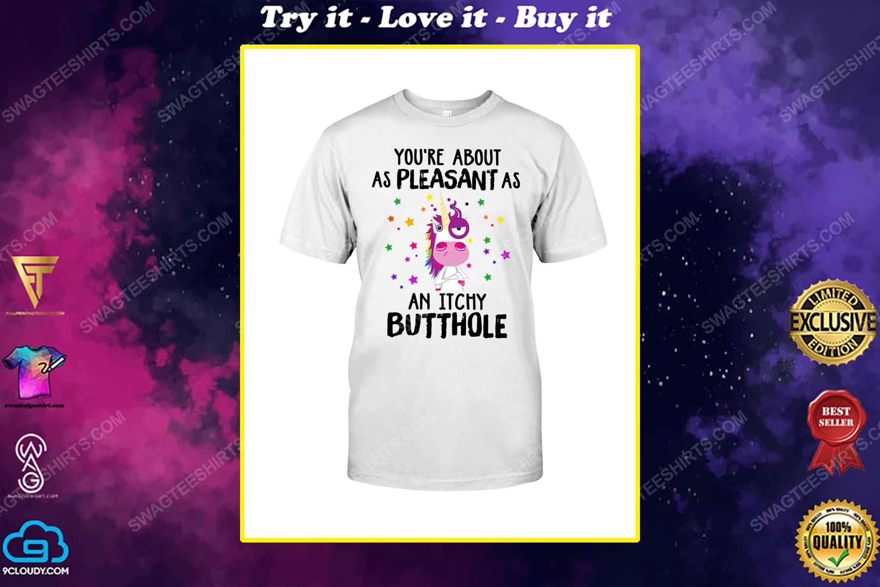 Unicorn you're about as pleasant as an itchy butthole shirt
