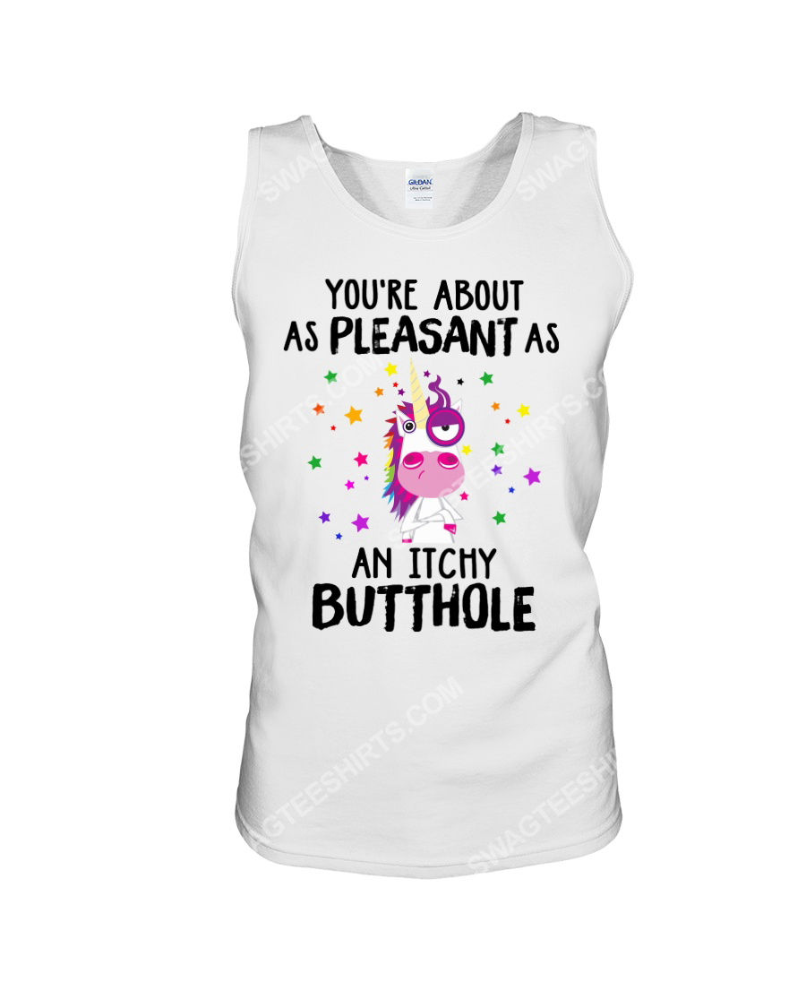 Unicorn you're about as pleasant as an itchy butthole tank top 1
