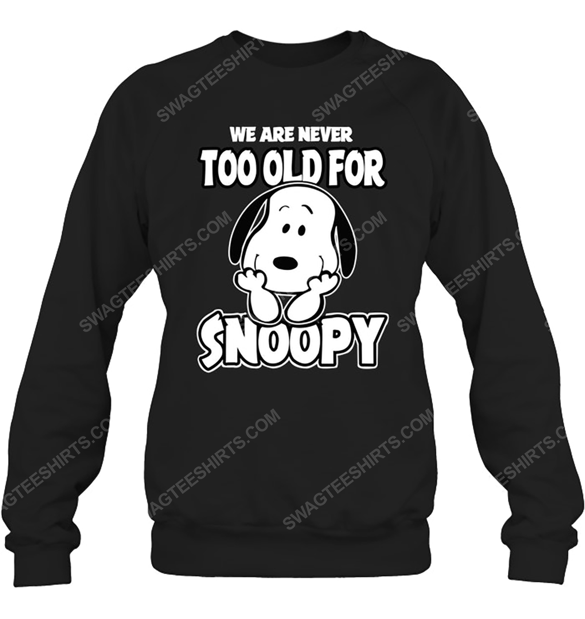 We are never too old for snoopy charlie brown sweatshirt 1