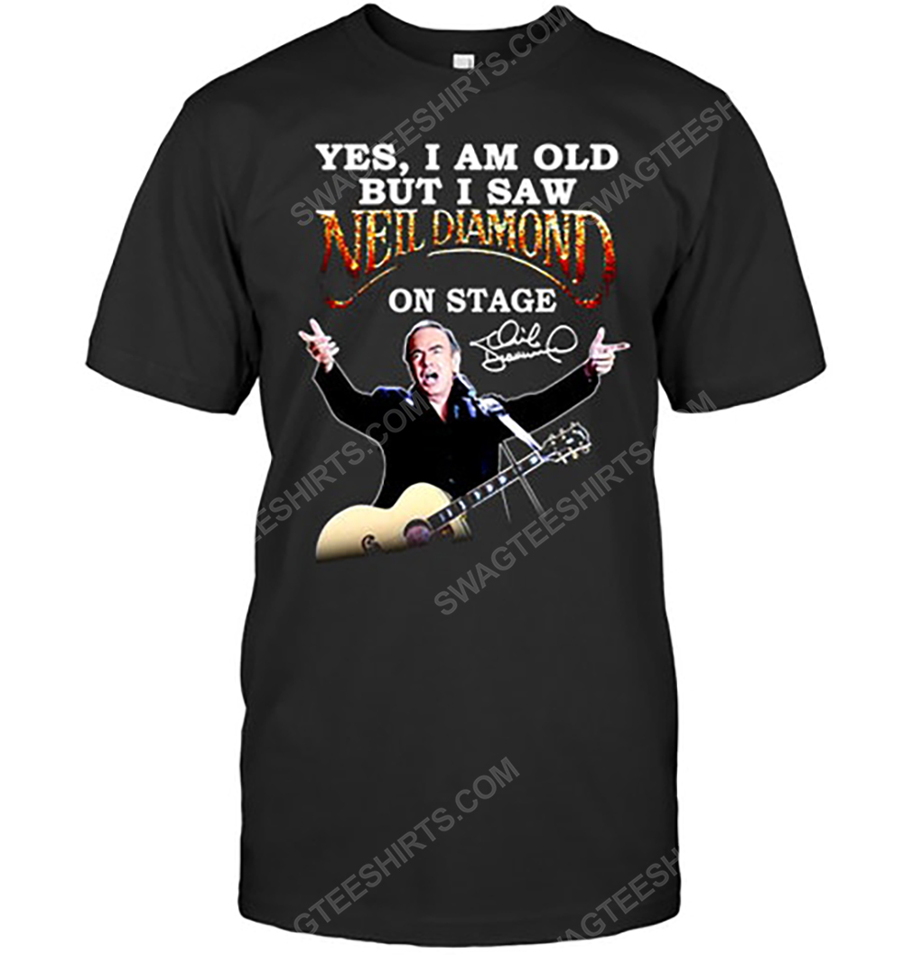 Yes i am old but i saw neil diamond on stage tshirt 1