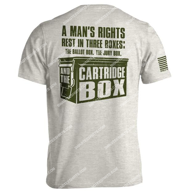 a man's rights rest in three boxes the ballot box jury box and the cartridge box shirt 3