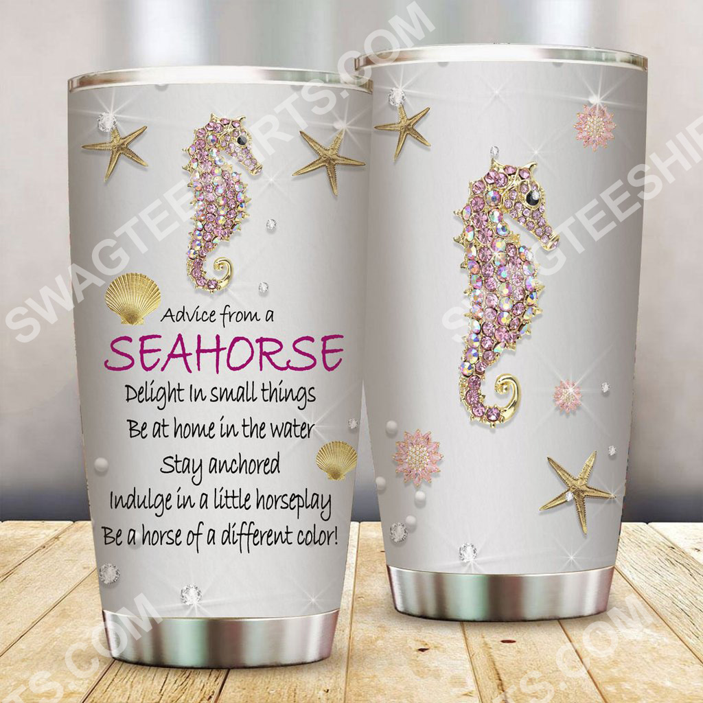 advice from a seahorse treasures all over printed stainless steel tumbler 2(1) - Copy