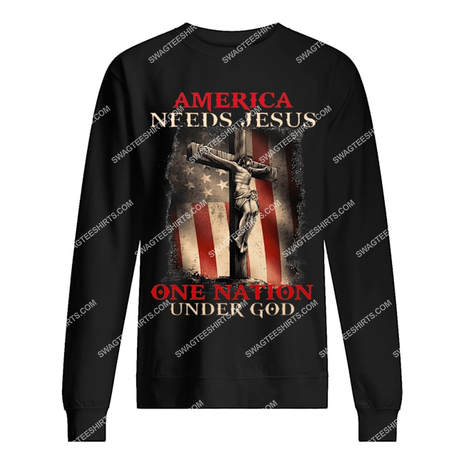 america needs Jesus one nation under God for memorial day sweatshirt 1