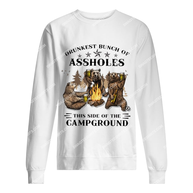bear drunkest bunch of assholes this side of the campground for camper sweatshirt 1