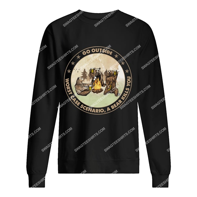 bears and beer go outside worst case scenario a bear kills you for camping sweatshirt 1