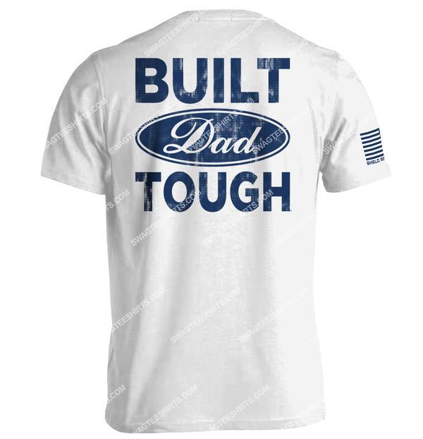 built dad tough fathers day full print shirt 4