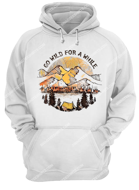 camping in the forest go wild for a while for camper hoodie 1