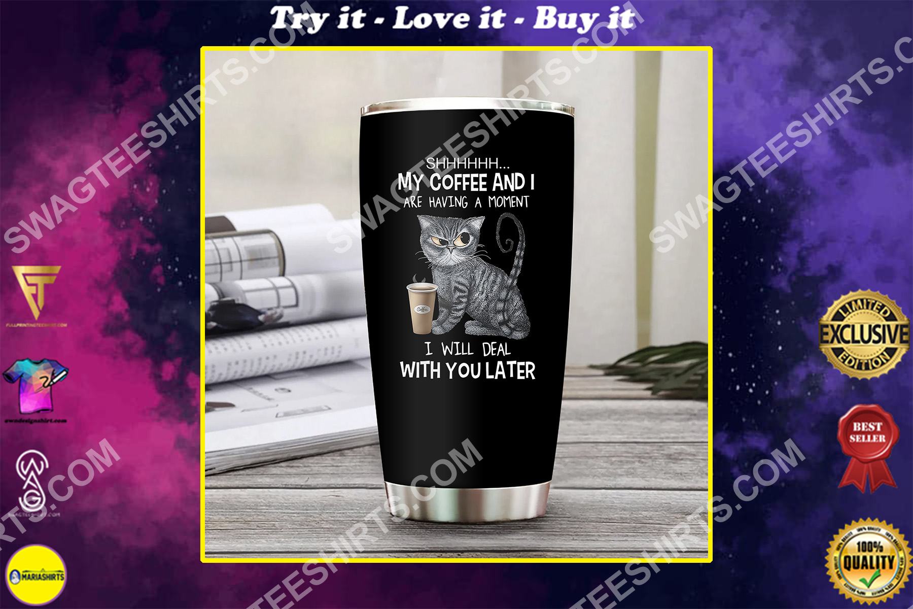 cat shhh my coffee and i are having a moment i will deal with you later stainless steel tumbler