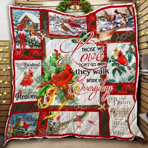 christmas cardinal bird those we love dont go away they walk beside us everyday quilt 2