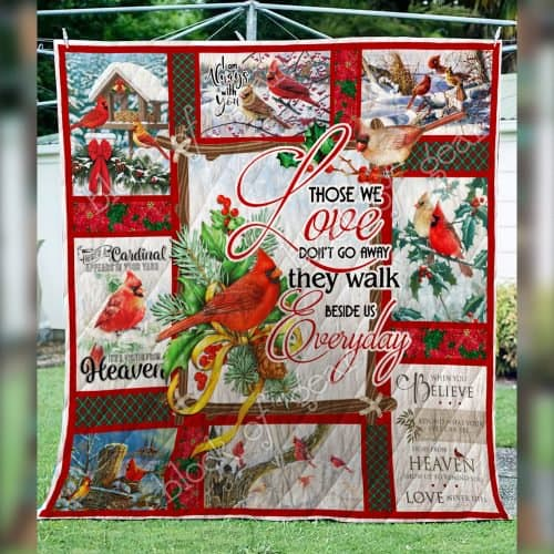 christmas cardinal bird those we love dont go away they walk beside us everyday quilt 3