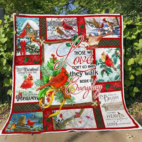 christmas cardinal bird those we love dont go away they walk beside us everyday quilt 4