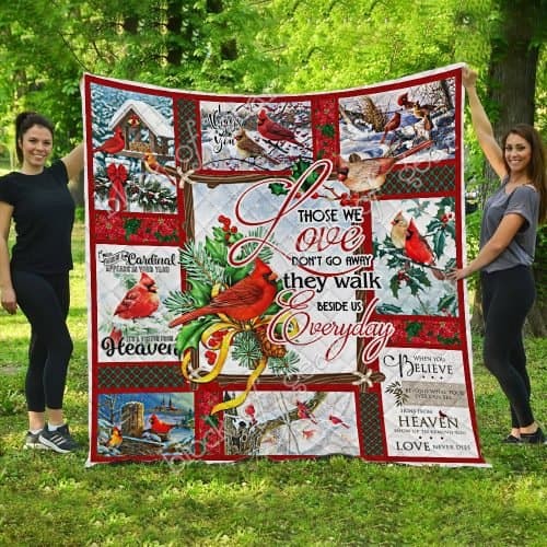 christmas cardinal bird those we love dont go away they walk beside us everyday quilt 5