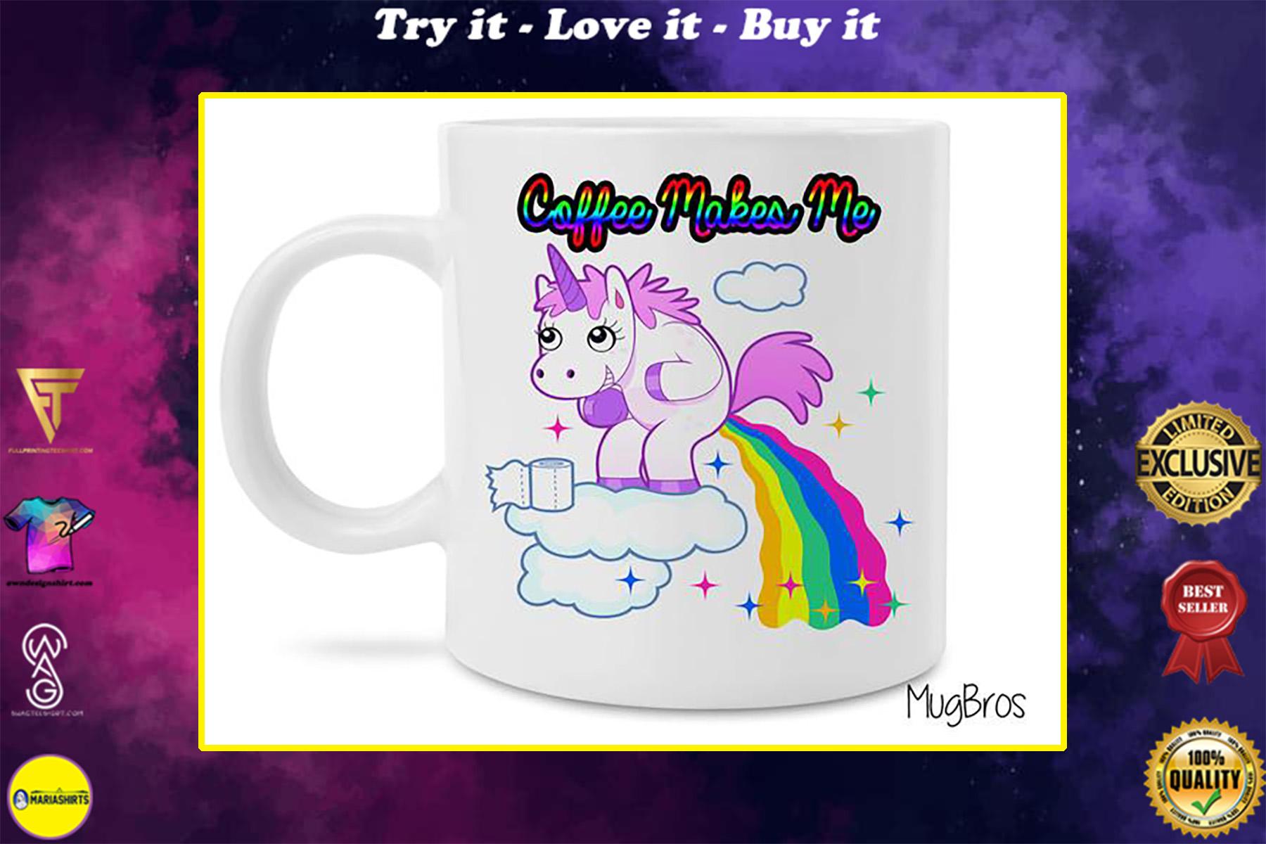 coffee makes me poop unicorn pooping rainbows coffee mug