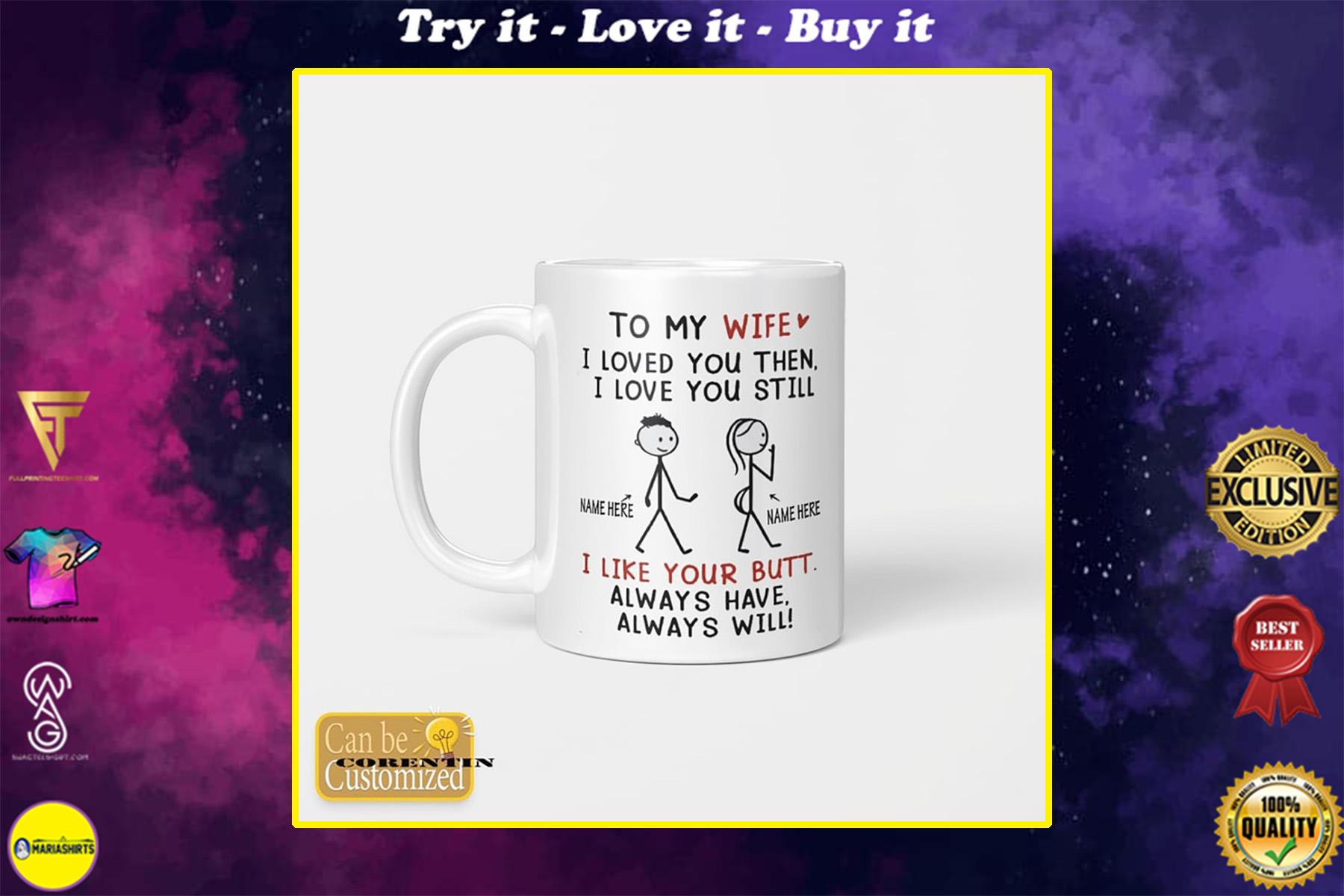custom name to my wife i loved you then i love you still happy valentine's day mug
