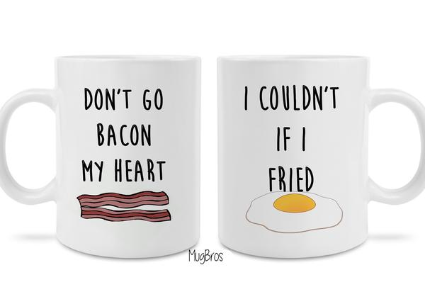 dont go bacon my heart i couldnt if i fried eggs and bacon coffee mug 4