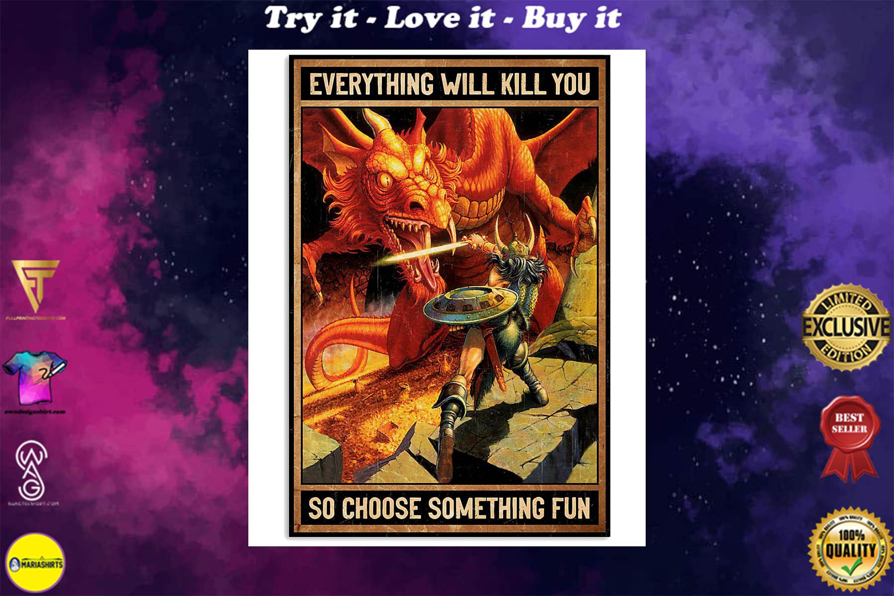 everything will kill you so choose something fun dirt dragons retro poster