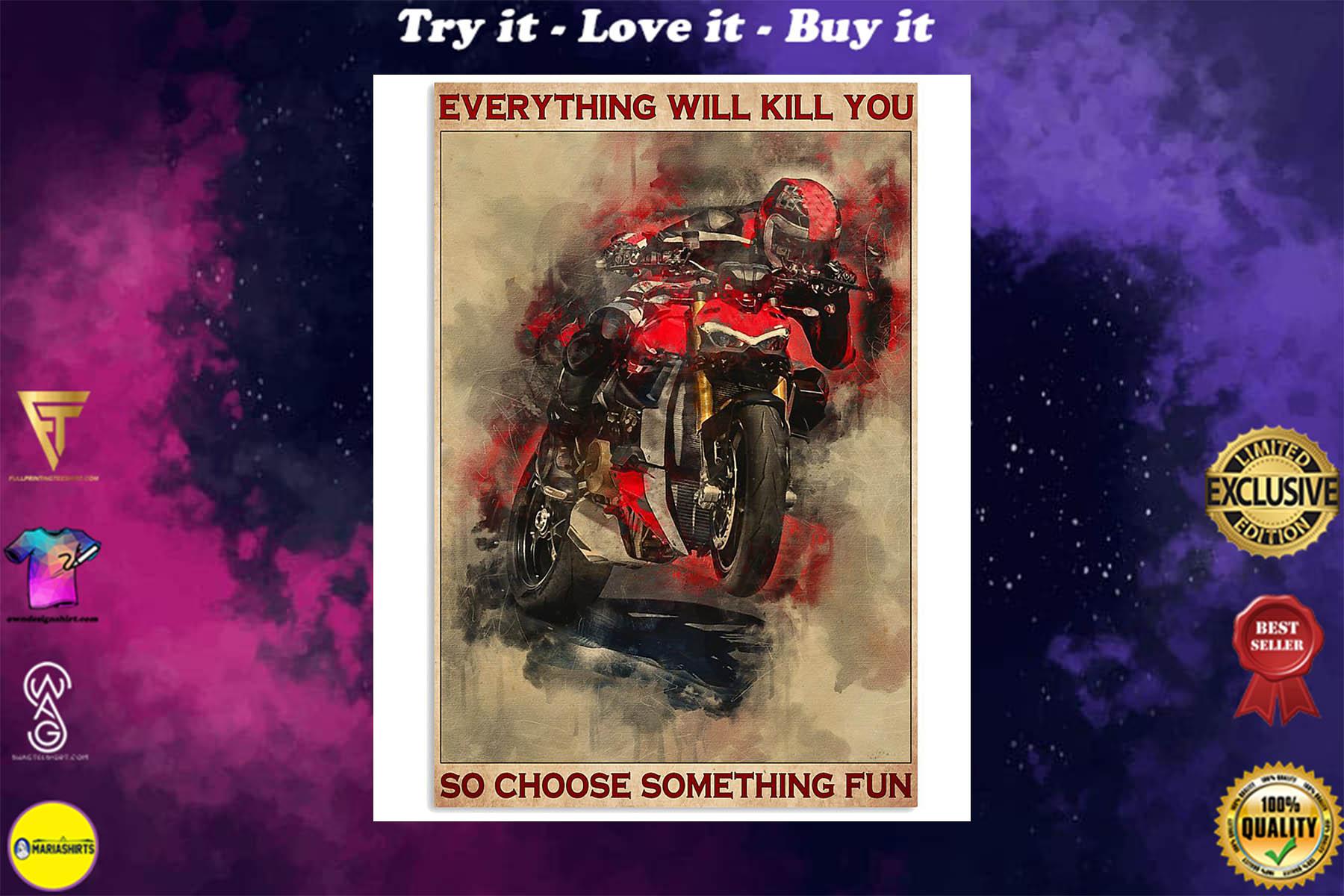 everything will kill you so choose something fun ducati retro poster