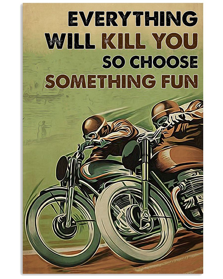 everything will kill you so choose something fun motor racing vintage poster 1