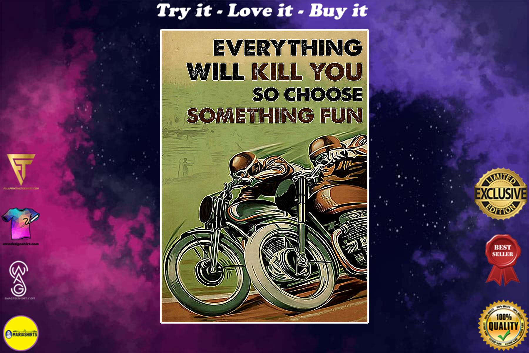 everything will kill you so choose something fun motor racing vintage poster