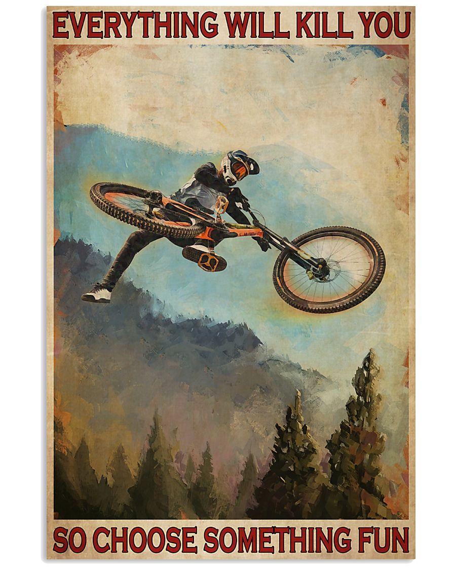 everything will kill you so choose something fun mountain biking retro poster 1