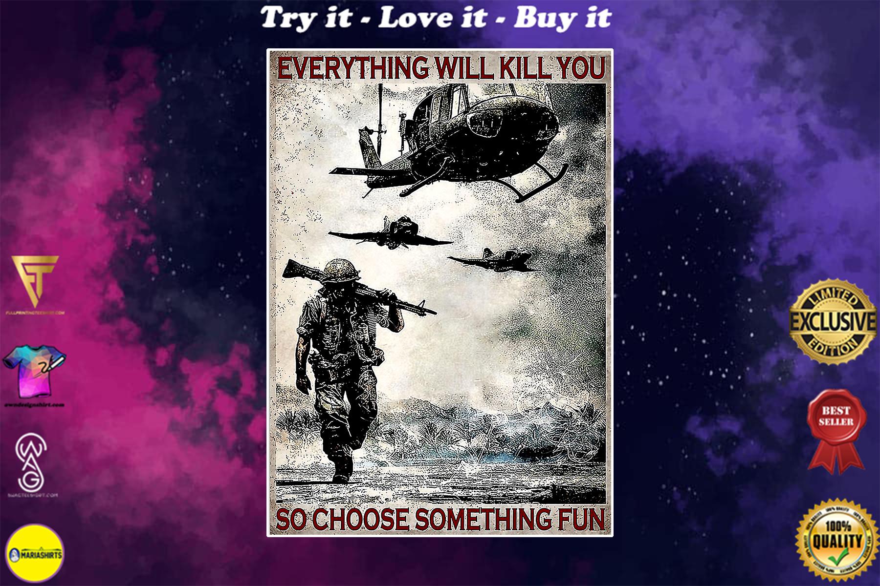 everything will kill you so choose something fun veteran vintage poster