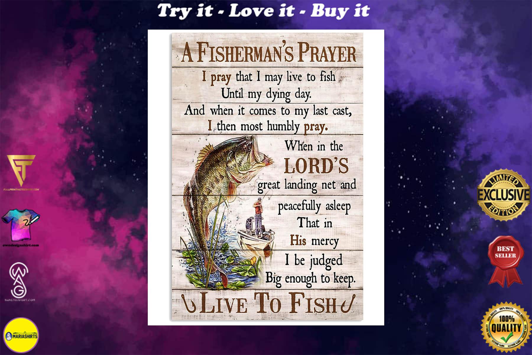 fishing a fishermans prayer i pray that i may live to fish poster