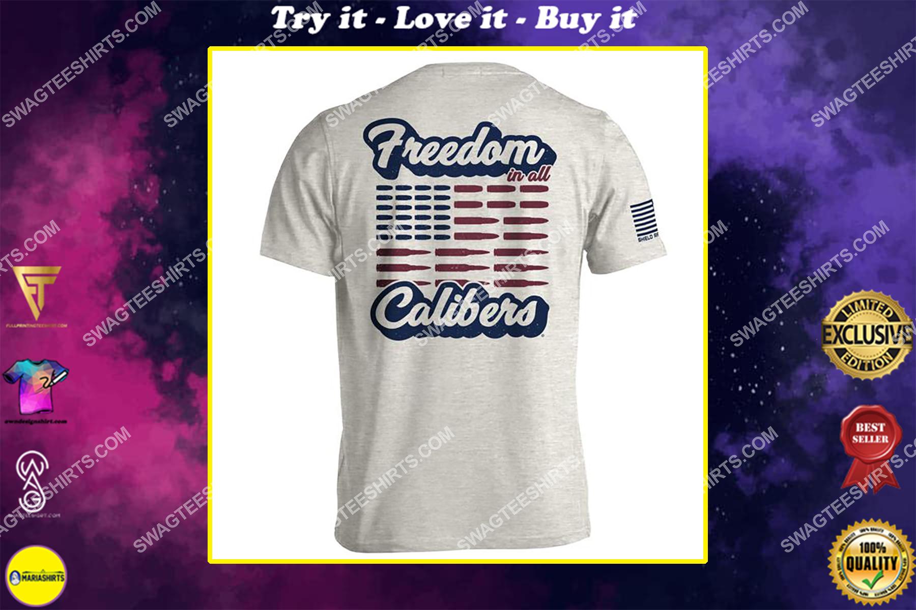 freedom in all calibers american flag political shirt
