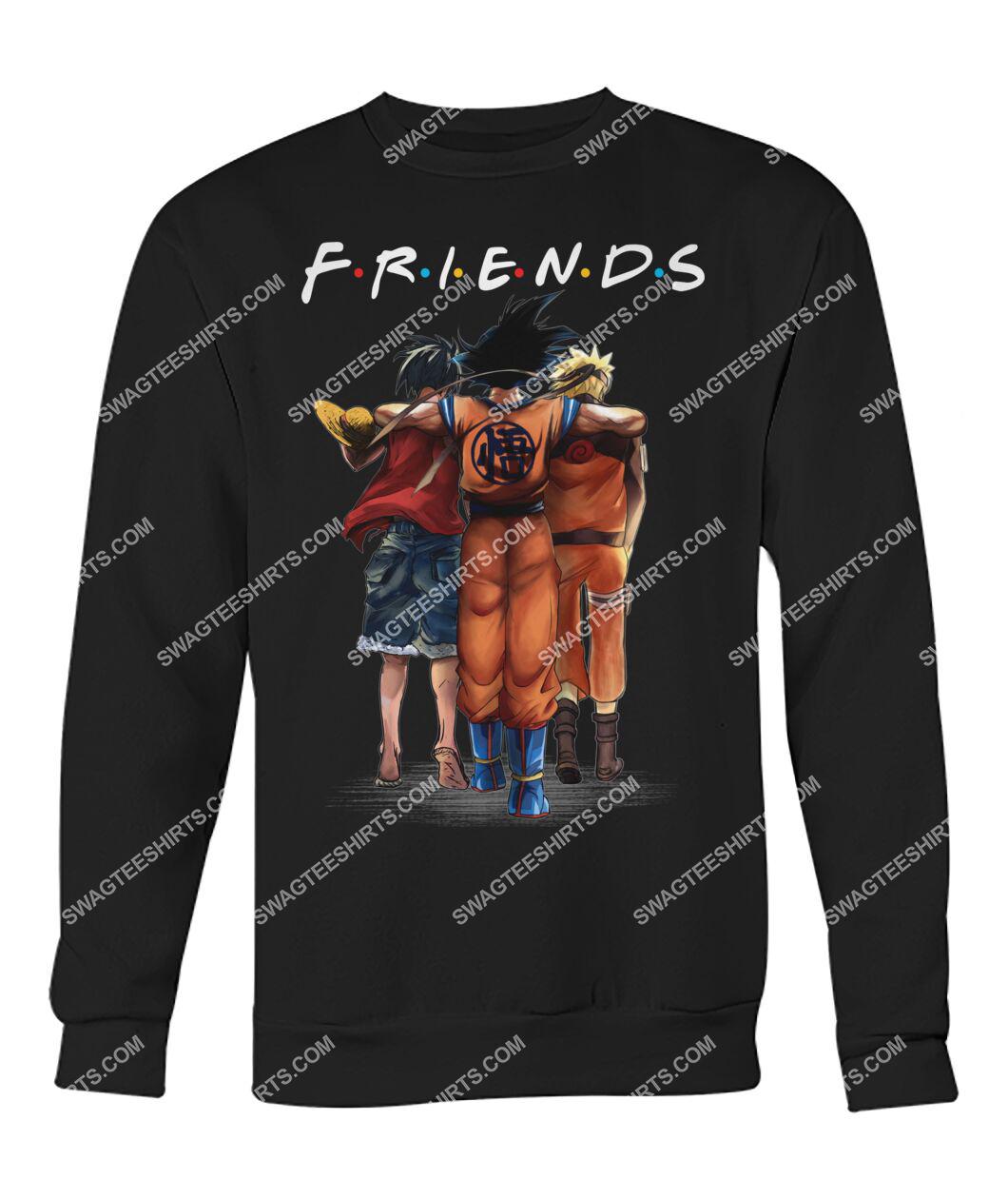 friends tv show luffy goku and naruto sweatshirt 1