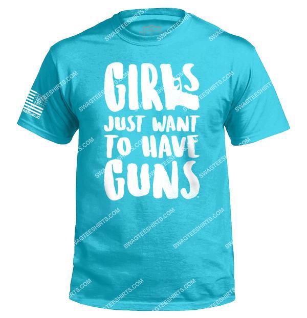 girls just want to have guns gun control political shirt 2