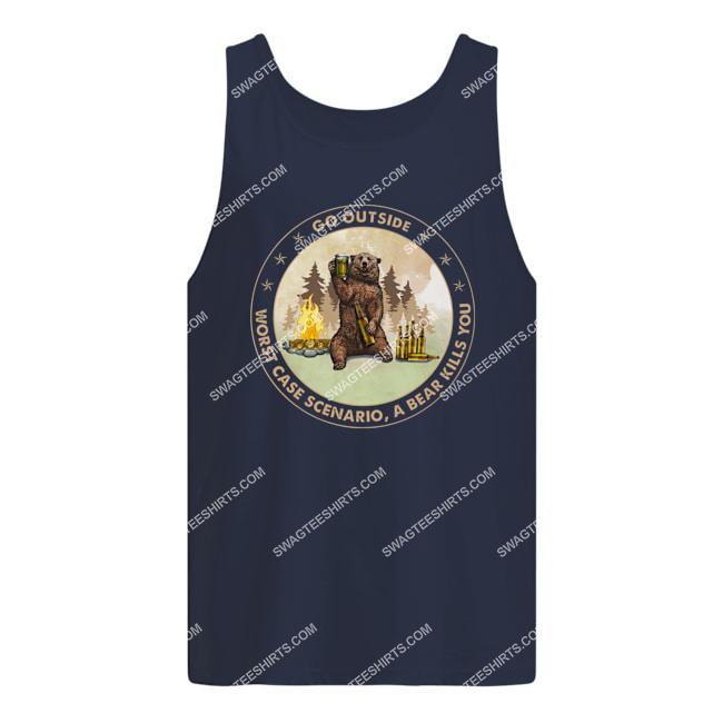 go outside worst case scenario a bear kills you for camping tank top 1