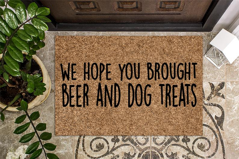 hope you brought beer and dog treats all over print doormat 2