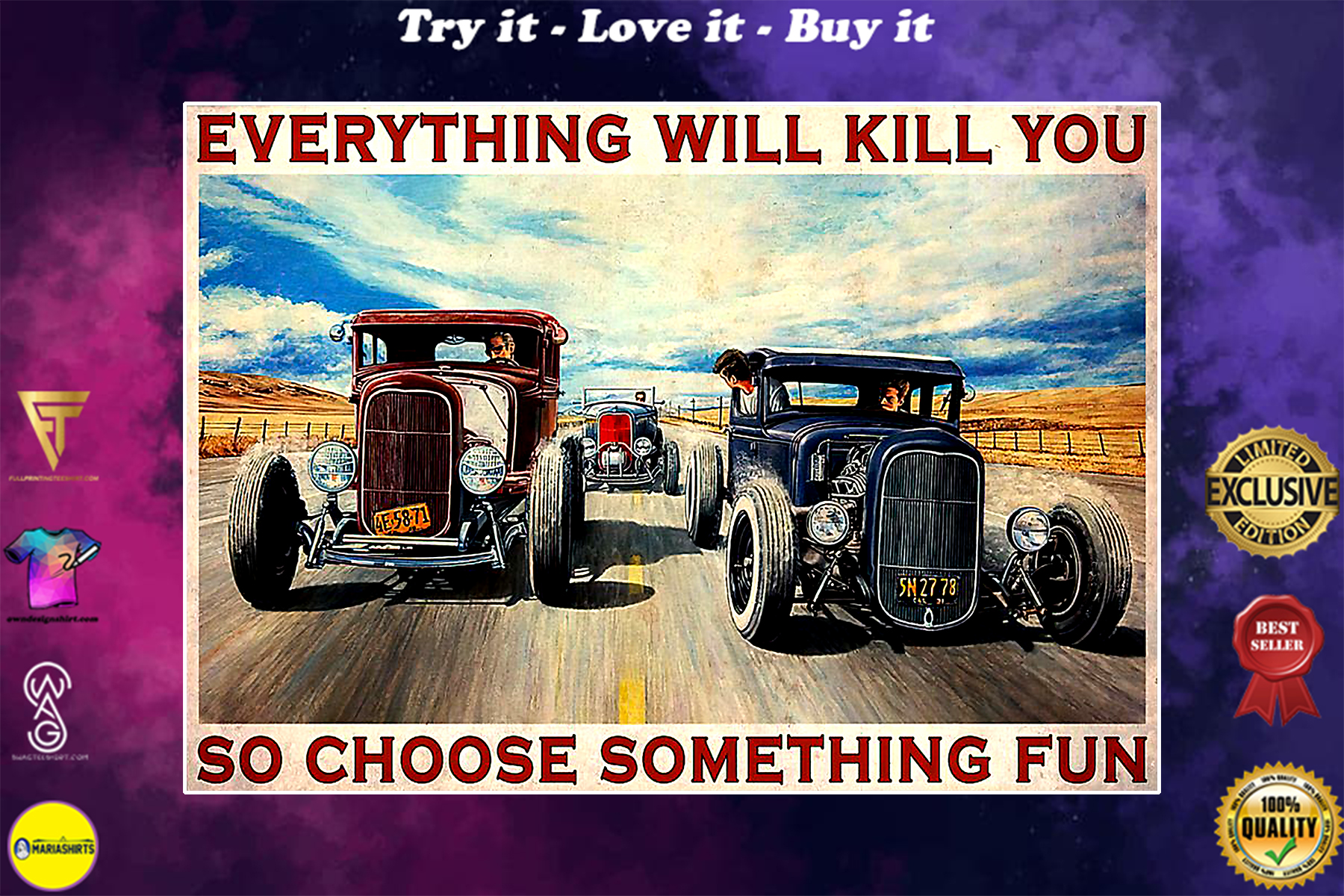 hot rod everything will kill you so choose something fun racing poster