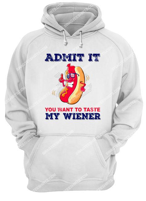 hotdog admit it you want to taste my weiner happy independence day hoodie 1