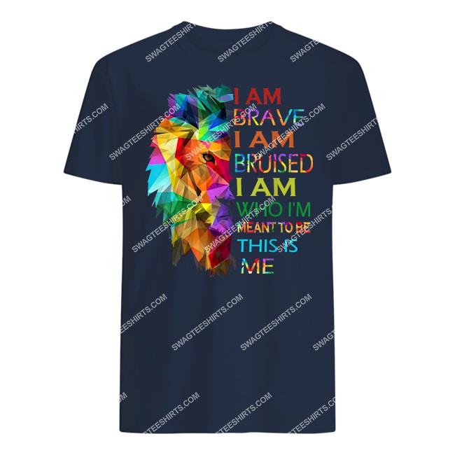 i am brave i am bruised i am who i'm meant to be this is me lgbt pride tshirt 1