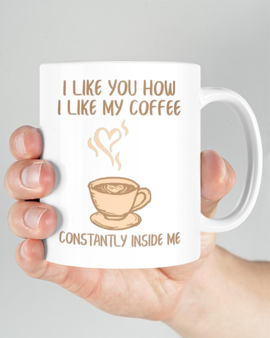 i like you how i like my coffee constantly inside me happy valentine's day mug 2