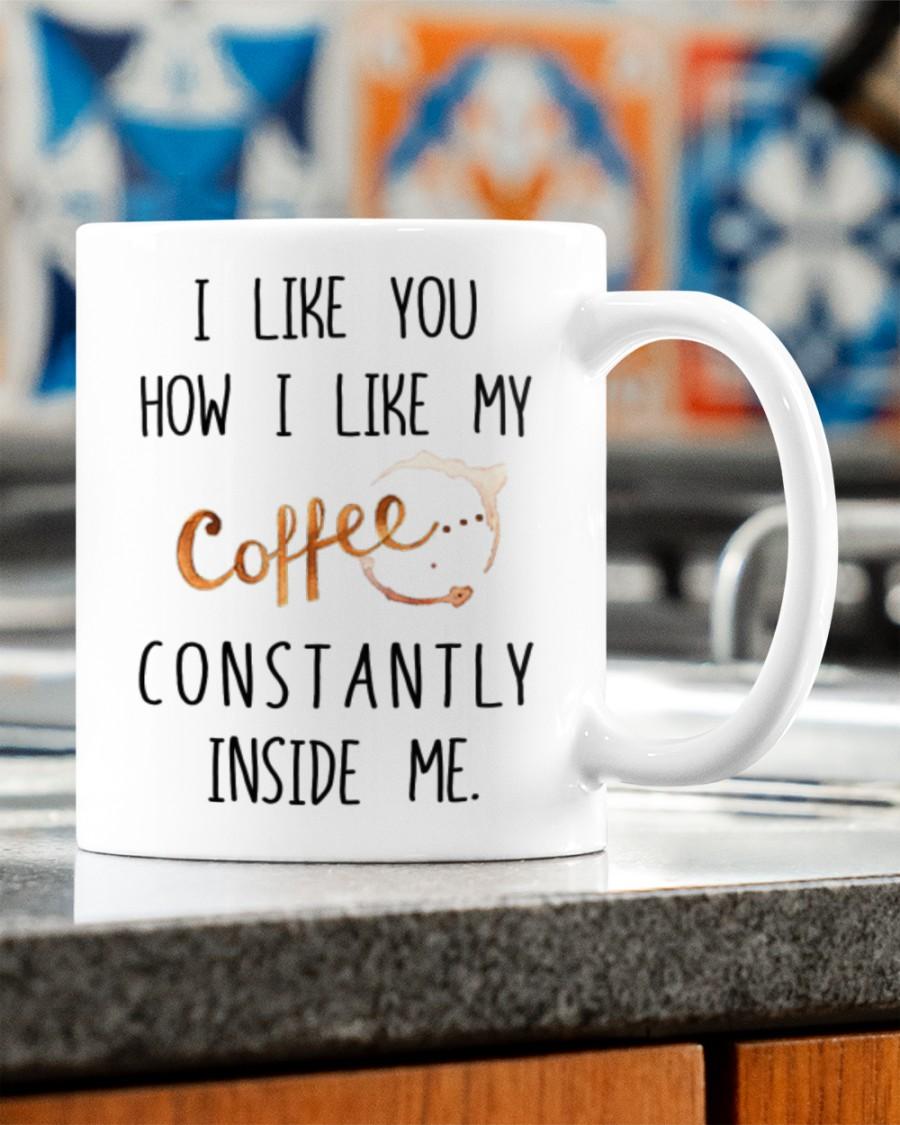 i like you how i like my coffee constantly inside me valentine's day gift mug 2