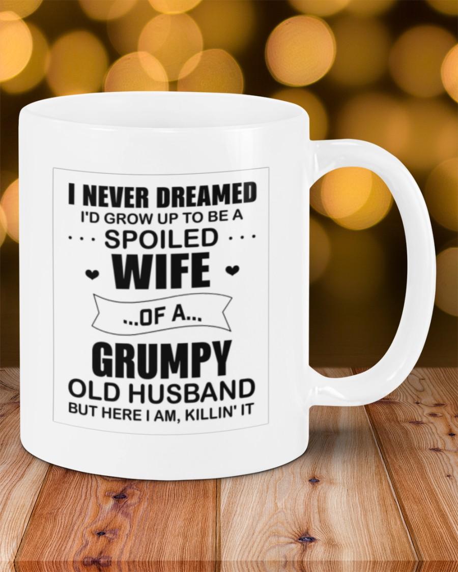 i never dreamed id grow up to be a spoiled wife mug 2