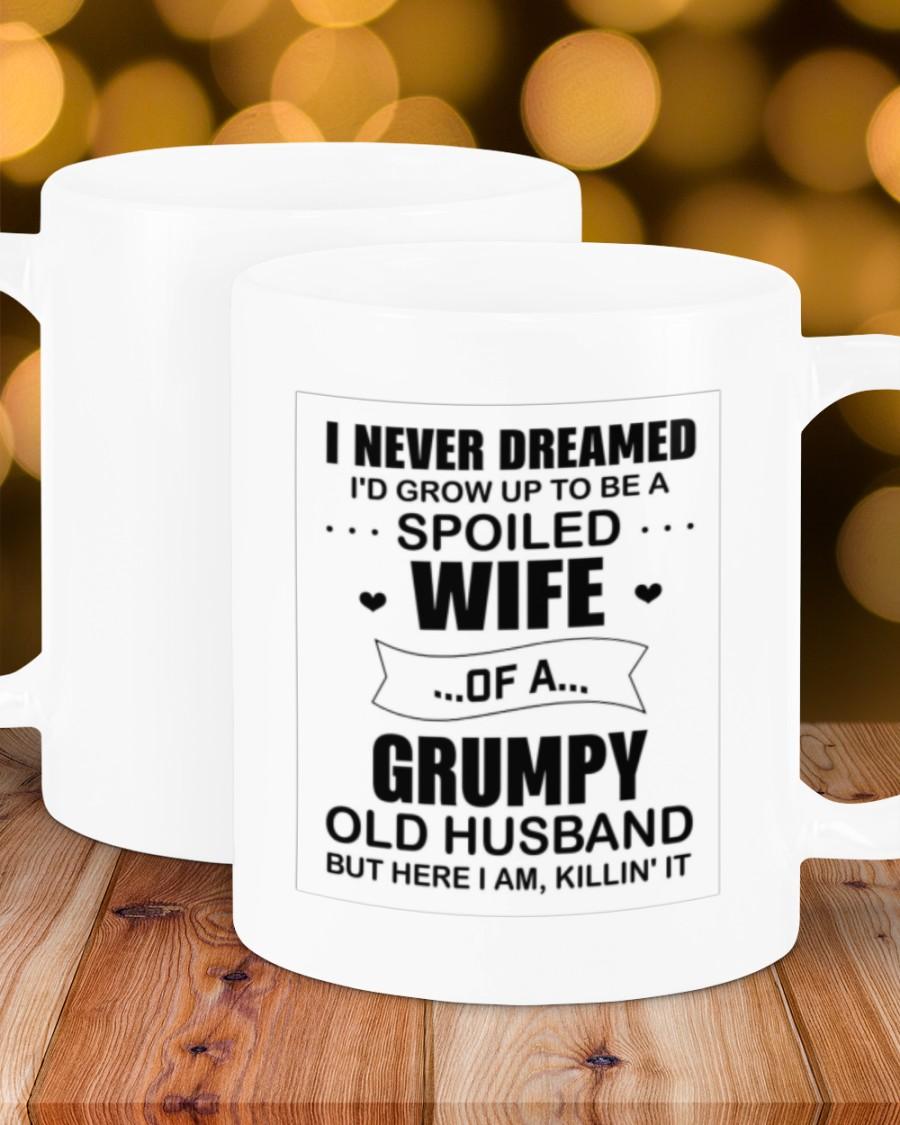 i never dreamed id grow up to be a spoiled wife mug 5