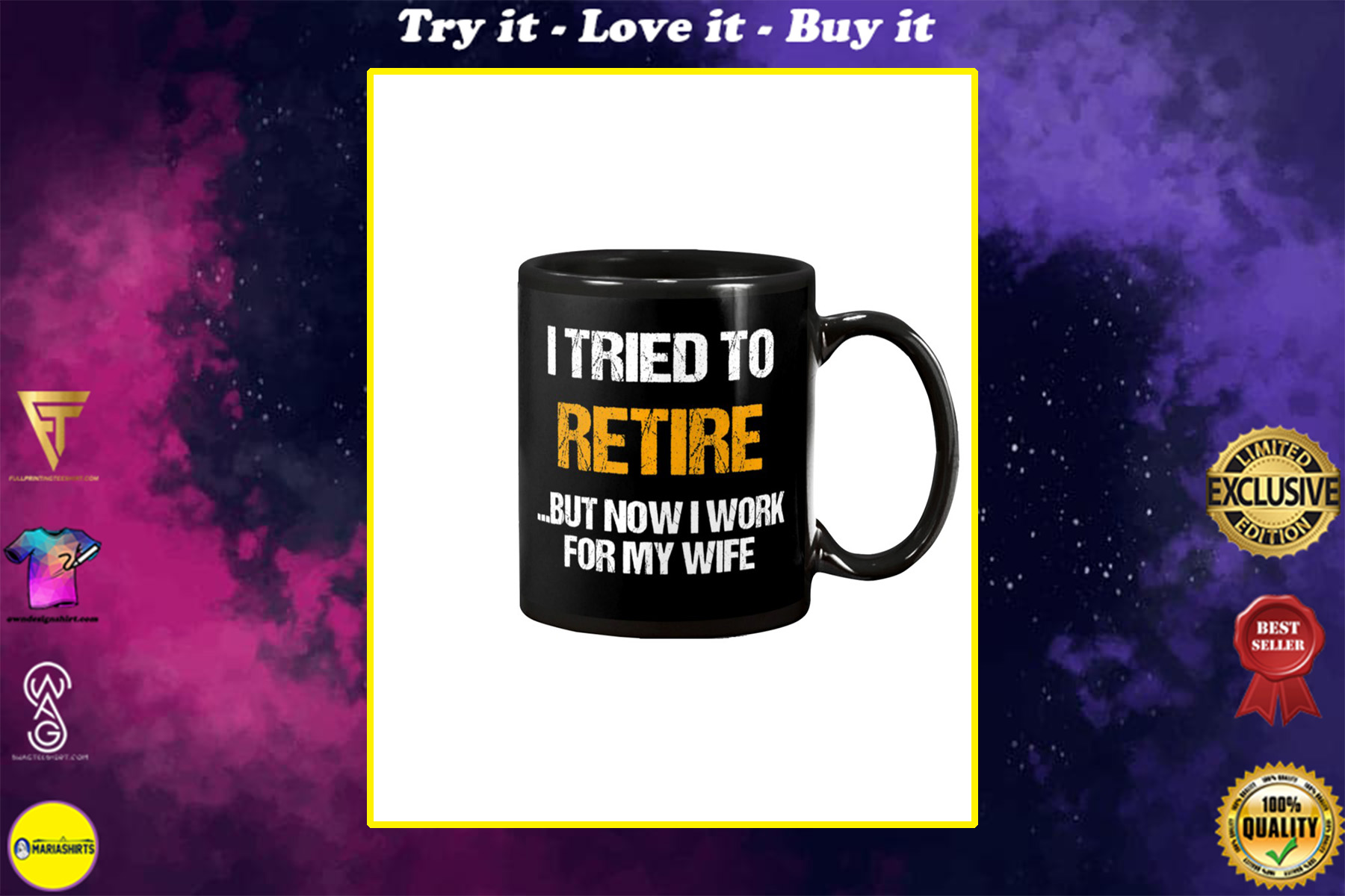 i tried to retire but now i work for my wife mug